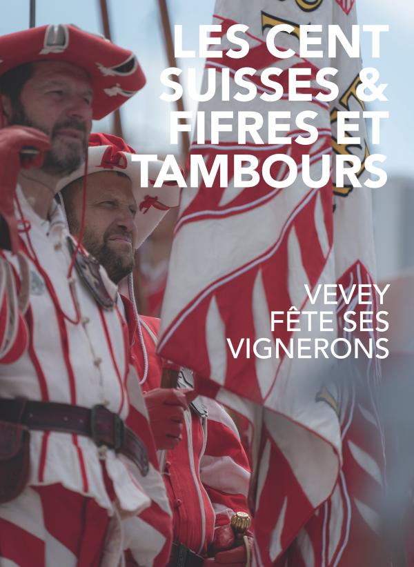 livre fête des vignerons 2019 cent suisses fifres et tambours